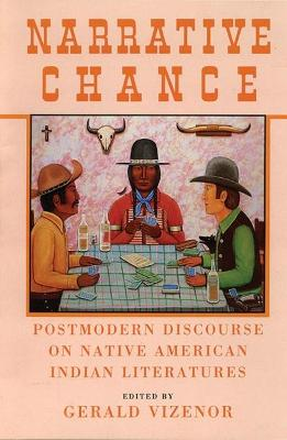 Narrative Chance: Postmodern Discourse on Native American Indian Literatures