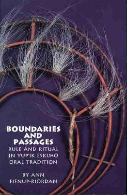Boundaries and Passages: Rule and Ritual in Yup'ik Eskimo Oral Tradition