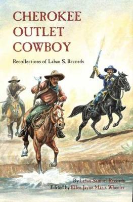Cherokee Outlet Cowboy: Recollections of Laban S.Records