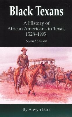 Black Texans: History of African Americans in Texas, 1528-1995