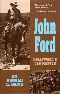 John Ford: Hollywood's Old Master