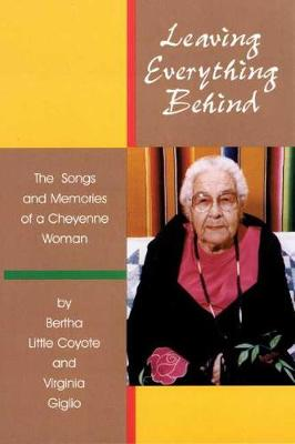 Leaving Everything Behind: The Songs and Memories of a Cheyenne Woman