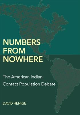 Numbers from Nowhere: The American Indian Contact Population Debate