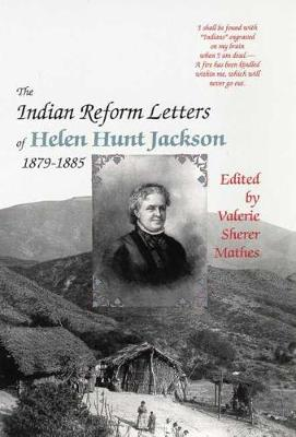 The Indian Reform Letters of Helen Hunt Jackson, 1879-1885