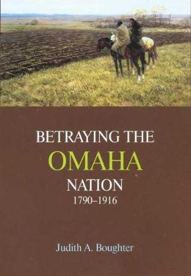 Betraying the Omaha Nation, 1790-1916