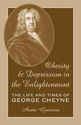 Obesity and Depression in the Enlightenment: The Life and Times of George Cheyne