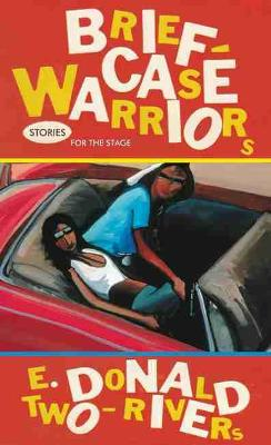 Briefcase Warriors: Stories for the Stage