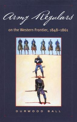 Army Regulars on the Western Frontier, 1848-1861