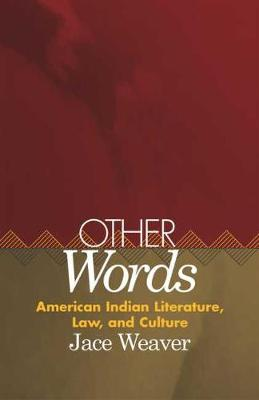 Other Words: American Indian Literature, Law, and Culture