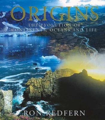 Origins: The Evolution of Continents, Oceans and Life