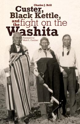 Custer, Black Kettle and the Fight on the Washita