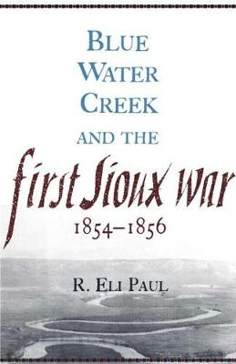 Blue Water Creek And First Sioux War: 1854-1856