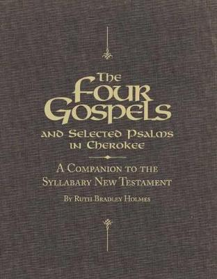 The Four Gospels and Selected Psalms in Cherokee