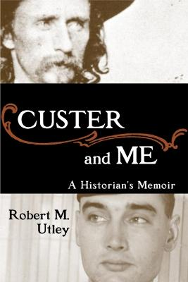 Custer and Me: A Historian's Memory