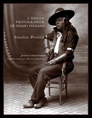 A Danish Photographer of Idaho Indians: Benedicte Wrensted