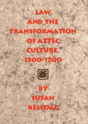 Law and the Transformation of Aztec Culture, 1500-1700