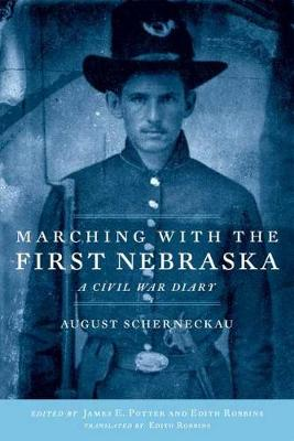 Marching with the First Nebraska: A Civil War Diary
