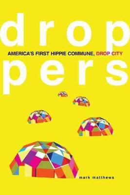 Droppers: America's First Hippie Commune, Drop City
