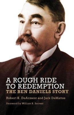 A Rough Ride to Redemption - The Ben Daniels Story