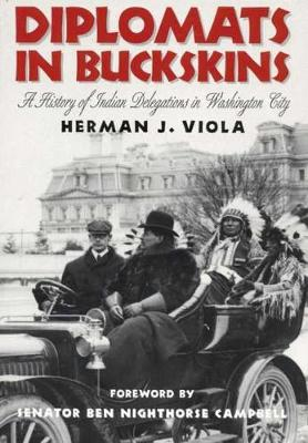 Diplomats in Buckskins: History of Indian Delegations in Washington City