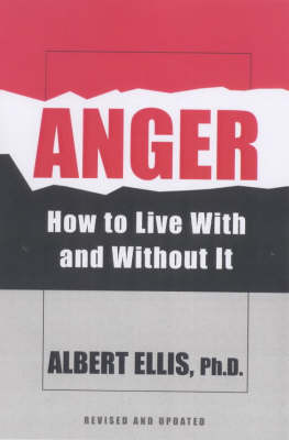 Anger: How to Live with and without it