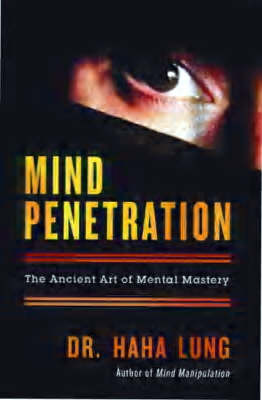 Mind Penetration: The Ancient Art of Mental Mastery