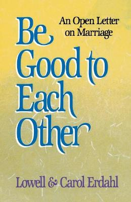 Be Good to Each Other: Open Letter on Marriage