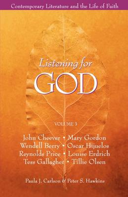Listening for God: v.1: Contemporary Literature and the Life of Faith