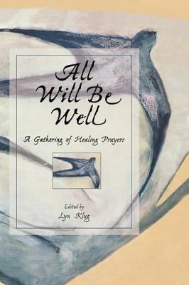 All Will be Well: Gathering of Healing Prayers