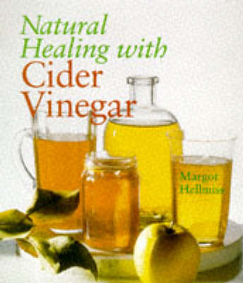 Natural Healing with Cider Vinegar