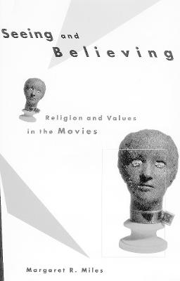 Seeing and Believing: Religion and Values in the Movies