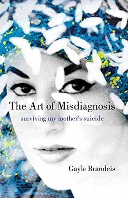 Art of Misdiagnosis: Surviving My Mother's Suicide