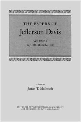 The Papers of Jefferson Davis: Vol 3: July 1846-December 1848