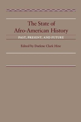 The State of Afro-American History: Past, Present and Future