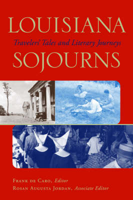 Louisiana Sojourns: Travelers' Tales and Literary Journeys