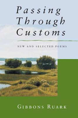 Passing Through Customs: New and Selected Poems
