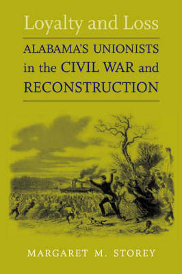 Loyalty and Loss: Alabama's Unionists in the Civil War and Reconstruction