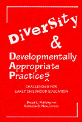 Diversity and Developmentally Appropriate Practices: Challenges for Early Childhood Education