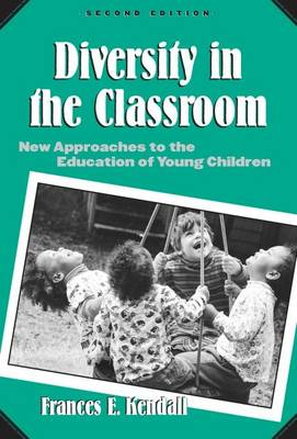Diversity in the Classroom: New Approaches to the Education of Young Children