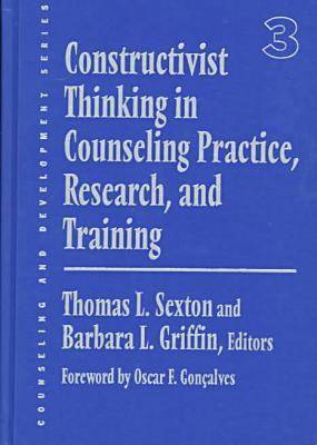 Constructivist Thinking in Counseling Practice, Research and Training