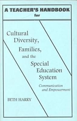 Cultural Diversity, Families and the Special Education System: Communication and Empowerment: Teacher's Handbook