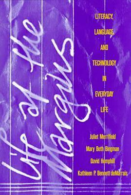 Life at the Margins: Literacy, Language, and Technology in Everyday Life