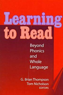 Learning to Read: Beyond Phonics and Whole Language