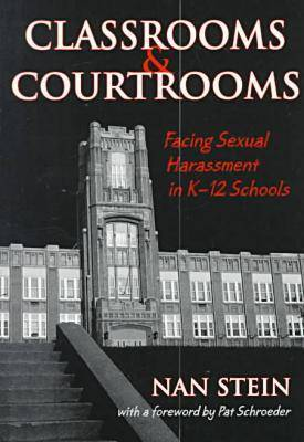 Classrooms and Courtrooms: Facing Sexual Harassment in K-12 Schools