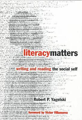 Literacy Matters: Writing and Reading the Social Self