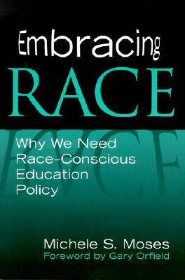 Embracing Race: Why We Need Race-conscious Education Policy