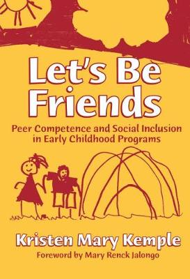 Let's be Friends: Peer Competence and Social Inclusion in Early Childhood Programs