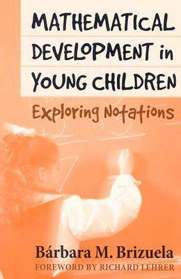 Mathematical Development in Young Children: Exploring Notations