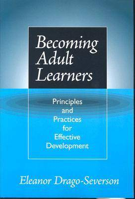 Becoming Adult Learners: Principles and Practices for Effective Development