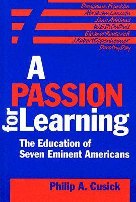 A Passion for Learning: The Education of Seven Eminent Americans
